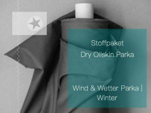 Stoffpaket Dry Oilskin Wind und Wetter Parka Winter